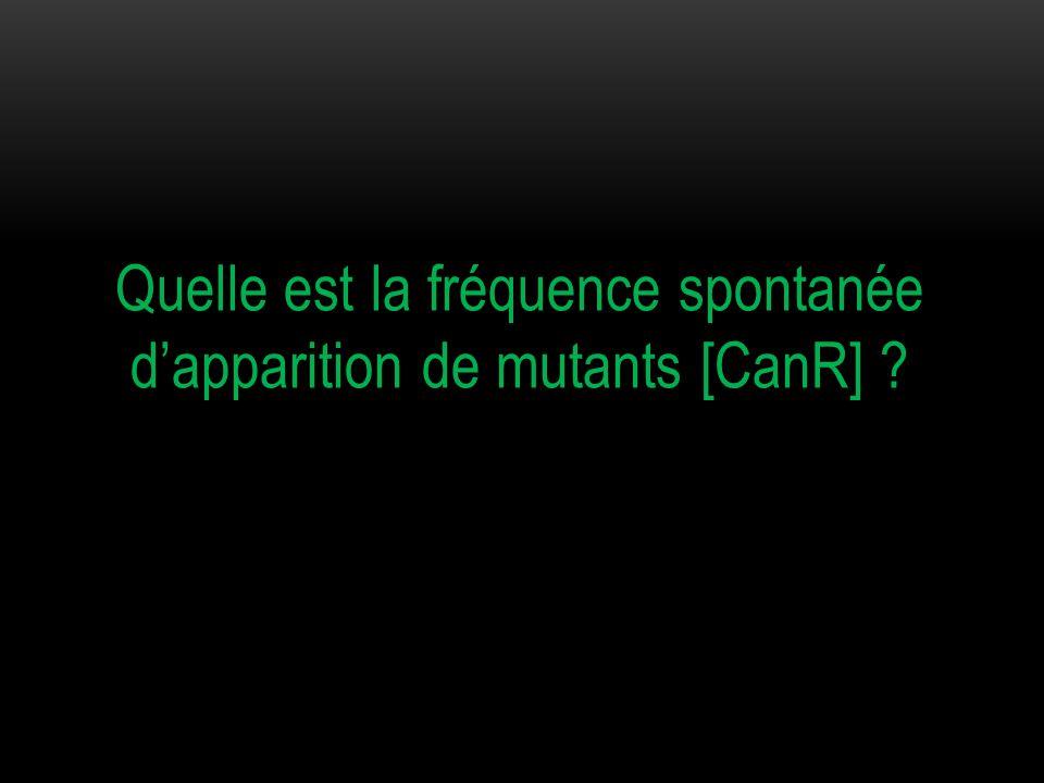 4 / 10 8, c'est une fréquence très faible Les mutations spontanées ont une fréquence d'apparition très faible.