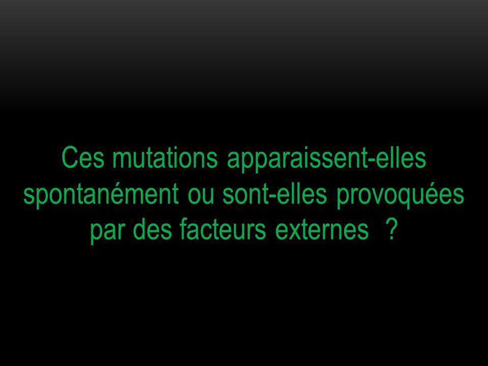 I / LES MUTATIONS SPONTANEES DE L'ADN Est-ce qu'il existe des mutations spontanées de l'ADN ?
