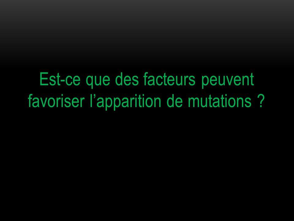 II / LES AGENTS MUTAGENES Nous allons étudier l'influence des rayons UV sur la fréquence des mutations.