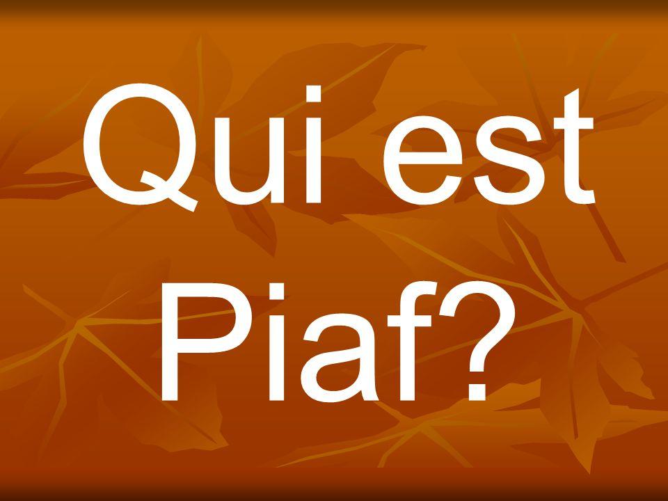 Qui est Piaf?