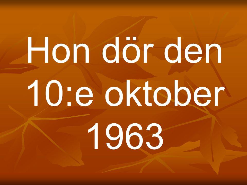 Hon dör den 10:e oktober 1963