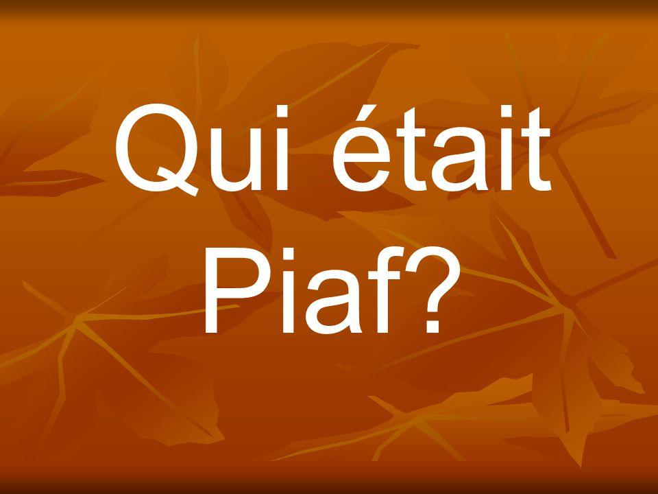 Qui était Piaf?