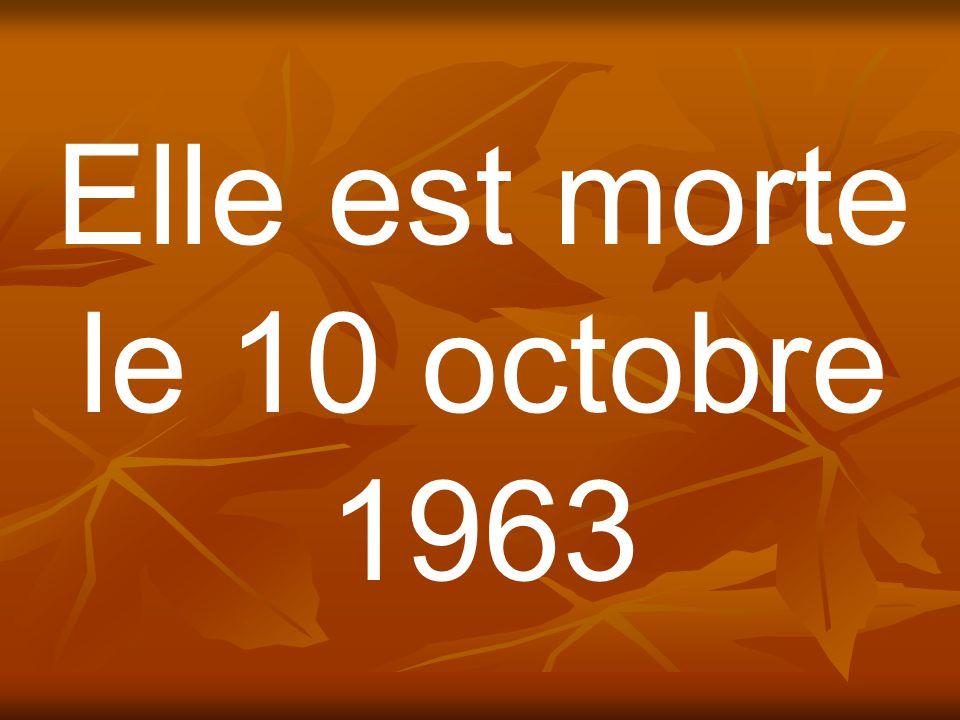 Elle est morte le 10 octobre 1963