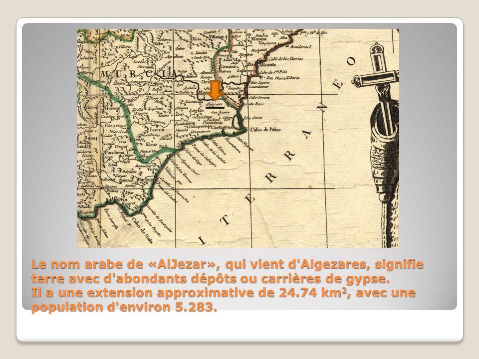 Le nom arabe de «AlJezar», qui vient d Algezares, signifie terre avec d abondants dépôts ou carrières de gypse.