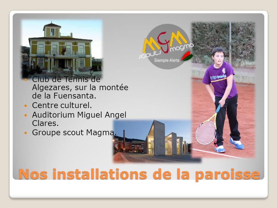 Nos installations de la paroisse Club de Tennis de Algezares, sur la montée de la Fuensanta.