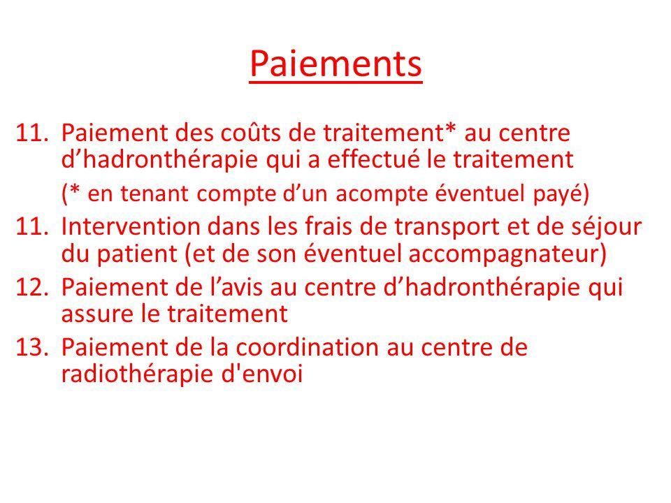 Paiements 11.Paiement des coûts de traitement* au centre d'hadronthérapie qui a effectué le traitement (* en tenant compte d'un acompte éventuel payé)