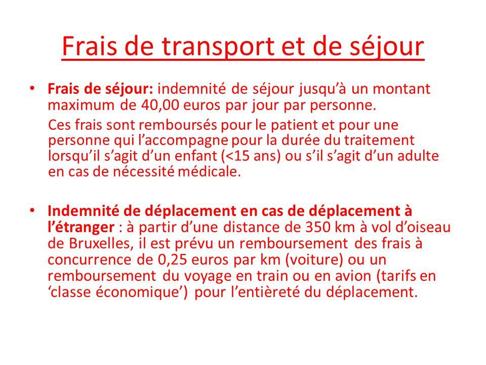 Frais de transport et de séjour Frais de séjour: indemnité de séjour jusqu'à un montant maximum de 40,00 euros par jour par personne. Ces frais sont r
