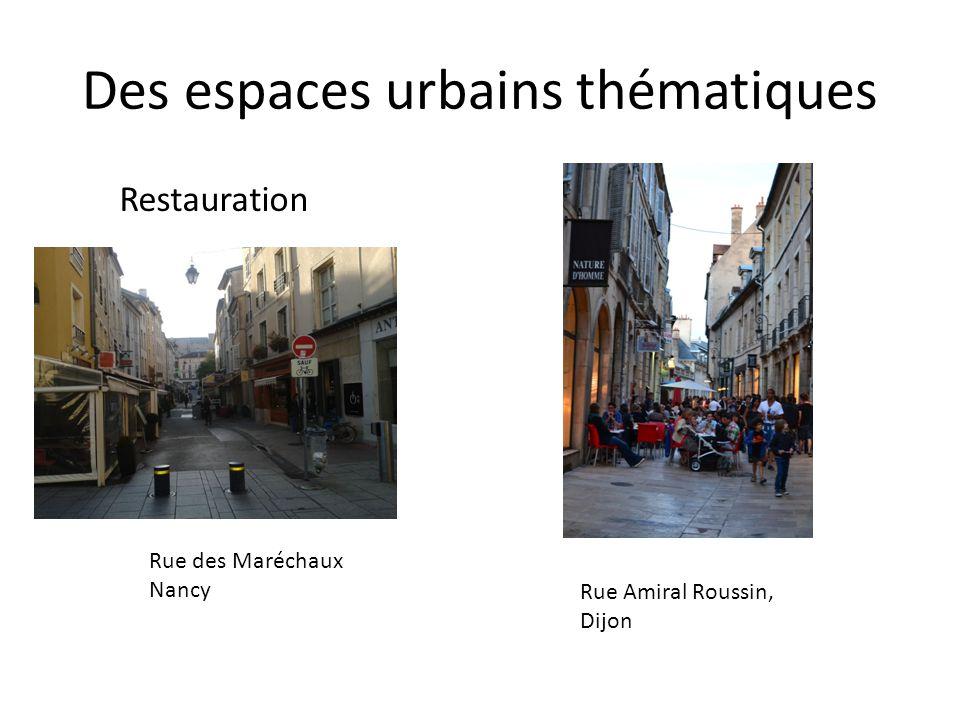 Des espaces urbains thématiques Restauration Rue des Maréchaux Nancy Rue Amiral Roussin, Dijon