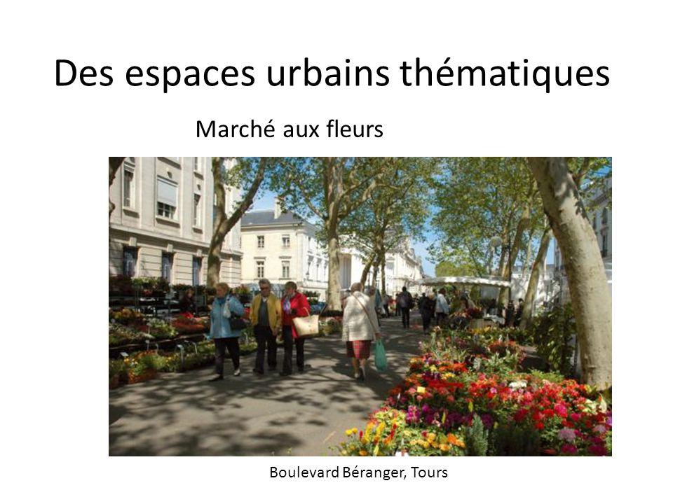 Des espaces urbains thématiques Marché aux fleurs Boulevard Béranger, Tours