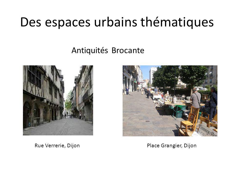 Des espaces urbains thématiques Antiquités Brocante Rue Verrerie, DijonPlace Grangier, Dijon
