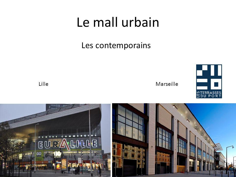 Le mall urbain Les contemporains MarseilleLille