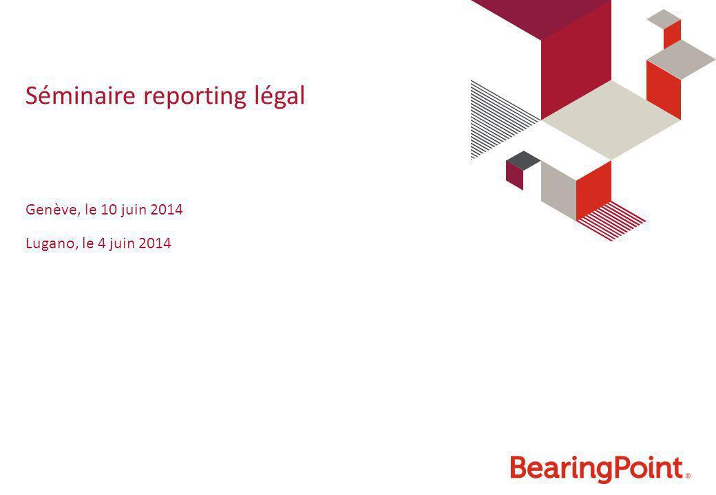 Séminaire reporting légal Genève, le 10 juin 2014 Lugano, le 4 juin 2014