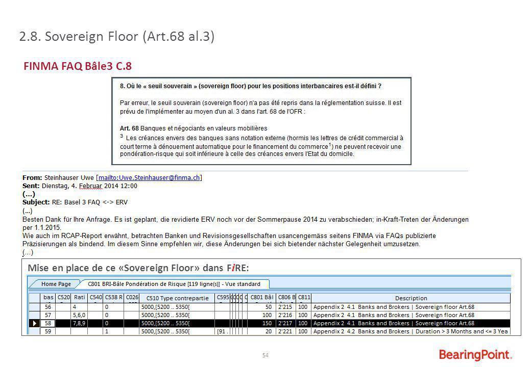 54 Mise en place de ce «Sovereign Floor» dans F i RE: 2.8. Sovereign Floor (Art.68 al.3) FINMA FAQ Bâle3 C.8