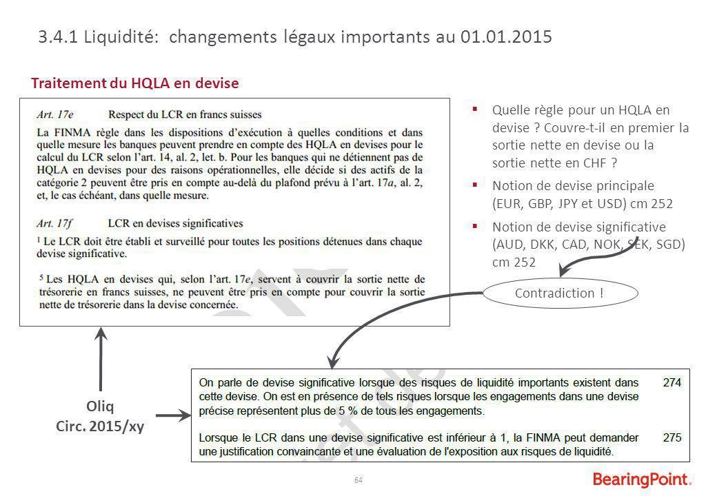 64 Traitement du HQLA en devise 3.4.1 Liquidité: changements légaux importants au 01.01.2015  Quelle règle pour un HQLA en devise ? Couvre-t-il en pr
