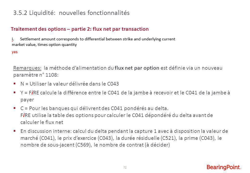 72 Traitement des options – partie 2: flux net par transaction 3.5.2 Liquidité: nouvelles fonctionnalités Remarques: la méthode d'alimentation du flux