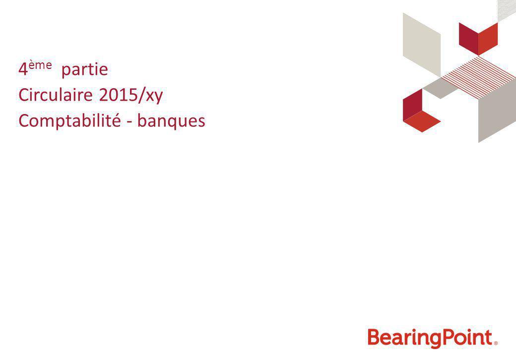 4 ème partie Circulaire 2015/xy Comptabilité - banques