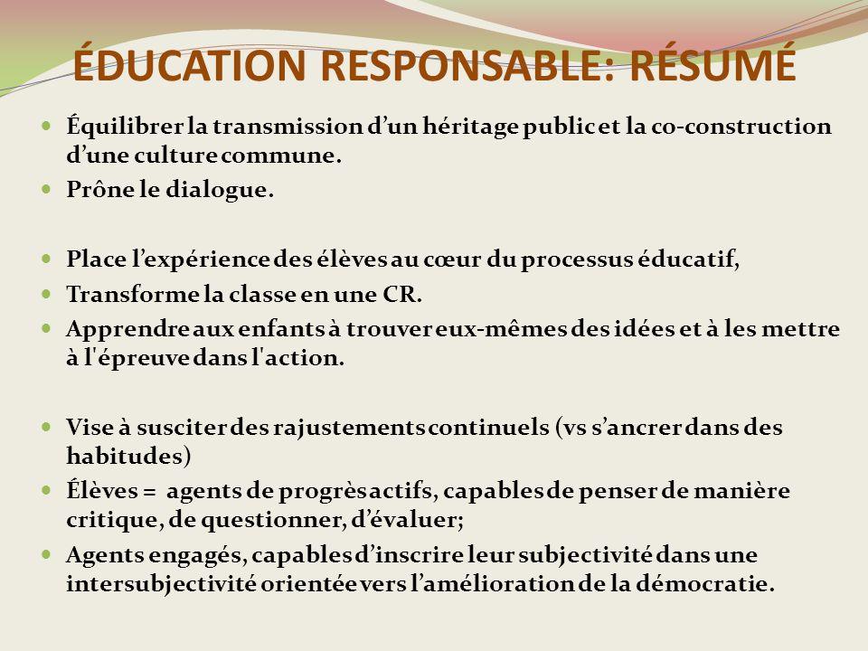 ÉDUCATION RESPONSABLE: RÉSUMÉ Équilibrer la transmission d'un héritage public et la co-construction d'une culture commune.