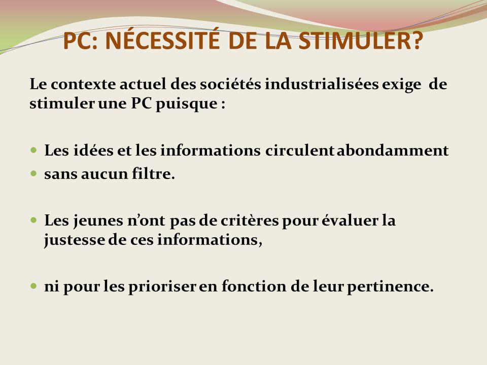 PC: NÉCESSITÉ DE LA STIMULER.