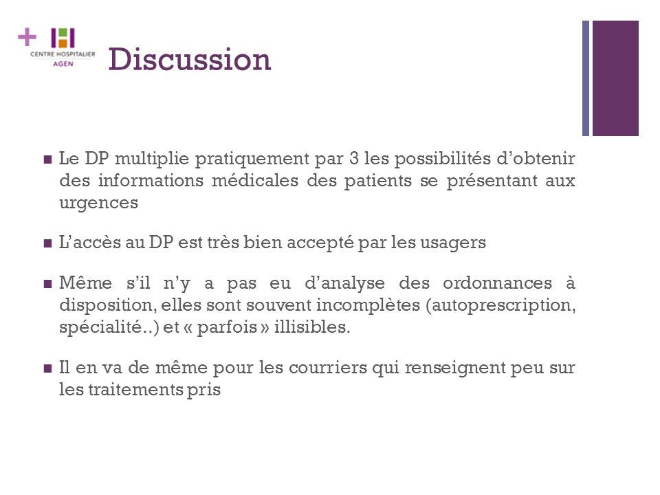 + Discussion Le DP multiplie pratiquement par 3 les possibilités d'obtenir des informations médicales des patients se présentant aux urgences L'accès