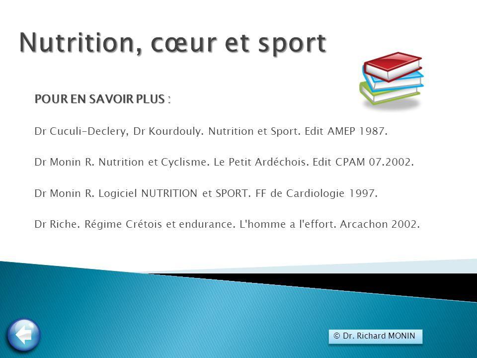 POUR EN SAVOIR PLUS : Dr Cuculi-Declery, Dr Kourdouly. Nutrition et Sport. Edit AMEP 1987. Dr Monin R. Nutrition et Cyclisme. Le Petit Ardéchois. Edit