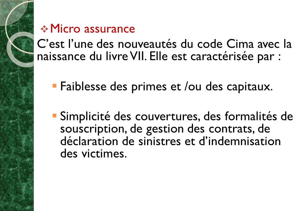  Micro assurance C'est l'une des nouveautés du code Cima avec la naissance du livre VII.