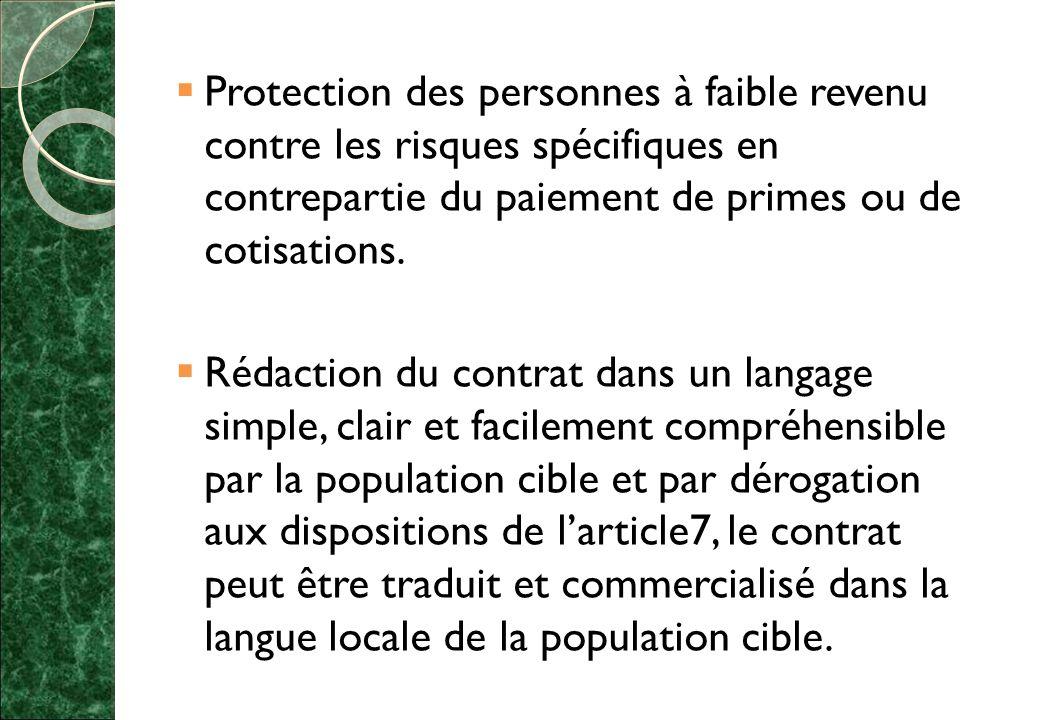  Protection des personnes à faible revenu contre les risques spécifiques en contrepartie du paiement de primes ou de cotisations.