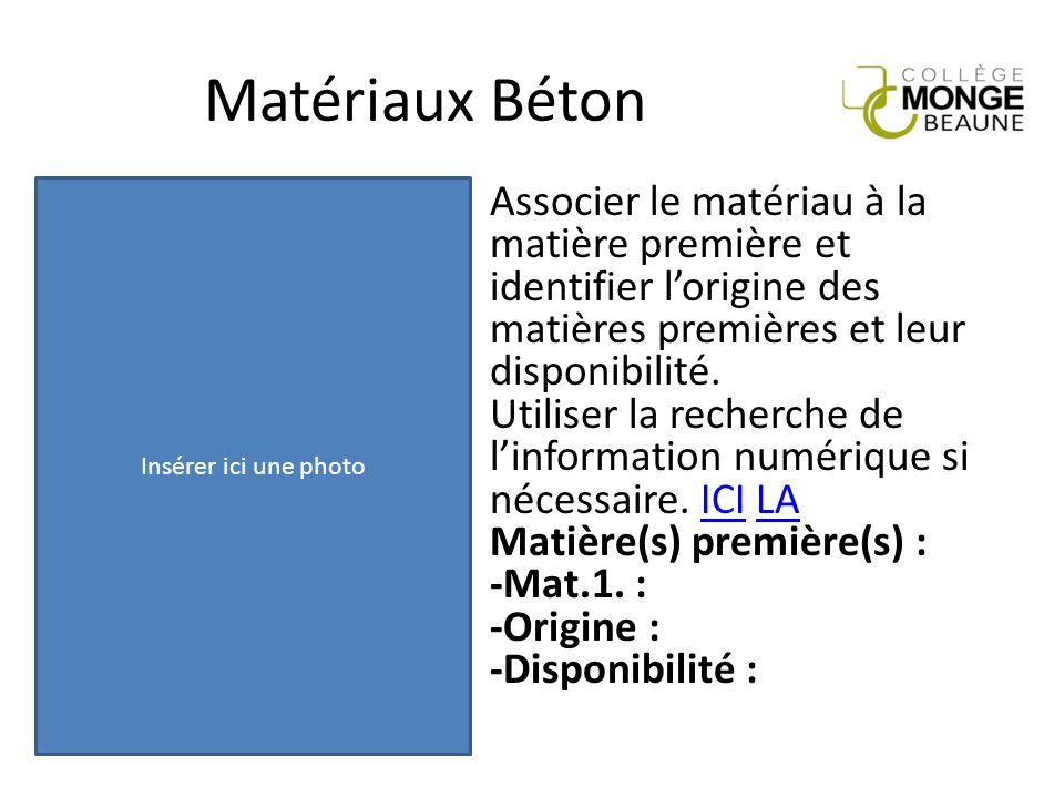 Matériaux Béton Associer le matériau à la matière première et identifier l'origine des matières premières et leur disponibilité. Utiliser la recherche