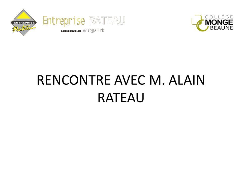 RENCONTRE AVEC M. ALAIN RATEAU