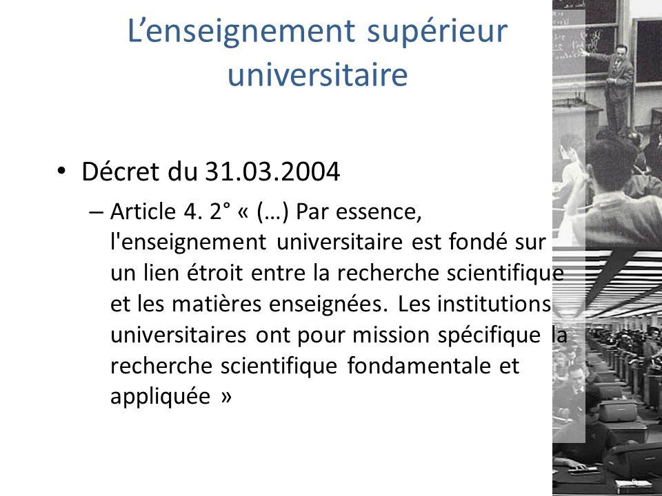 L'enseignement supérieur universitaire Décret du 31.03.2004 – Article 4.