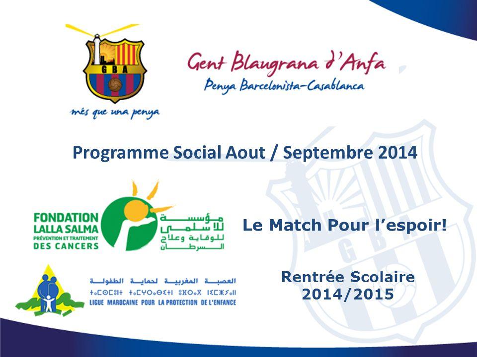 Programme Social Aout / Septembre 2014 Le Match Pour l'espoir! Rentrée Scolaire 2014/2015