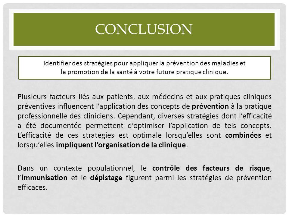CONCLUSION Plusieurs facteurs liés aux patients, aux médecins et aux pratiques cliniques préventives influencent l'application des concepts de prévent