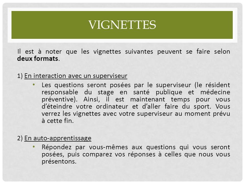 VIGNETTES Il est à noter que les vignettes suivantes peuvent se faire selon deux formats. 1) En interaction avec un superviseur Les questions seront p