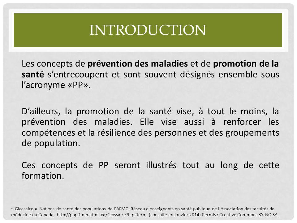 INTRODUCTION Les concepts de prévention des maladies et de promotion de la santé s'entrecoupent et sont souvent désignés ensemble sous l'acronyme «PP»
