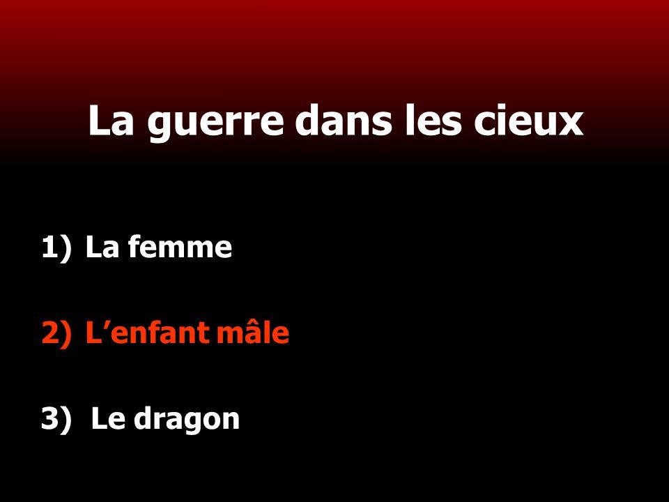 18 La guerre dans les cieux 1)La femme 2)L'enfant mâle 3) Le dragon