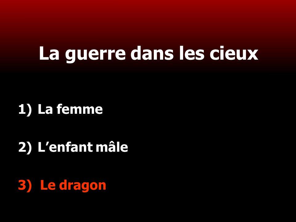 20 La guerre dans les cieux 1)La femme 2)L'enfant mâle 3) Le dragon