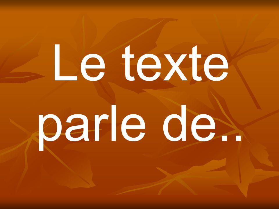 Le texte parle de..