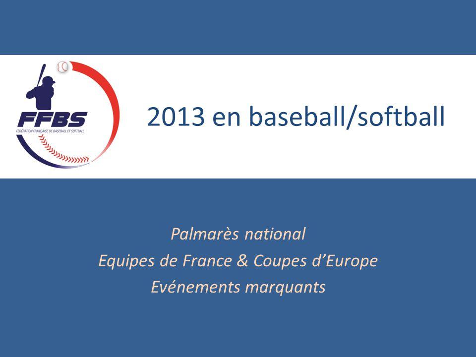 Palmarès national Equipes de France & Coupes d'Europe Evénements marquants 2013 en baseball/softball
