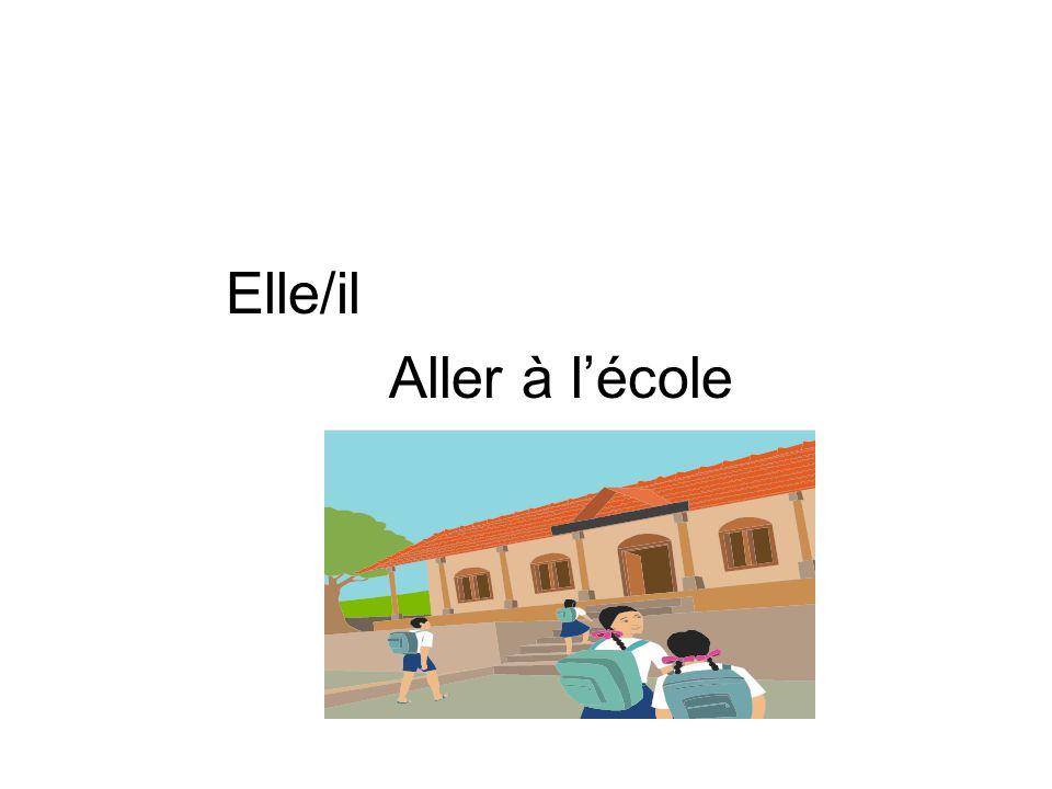 Elle/il Aller à l'école