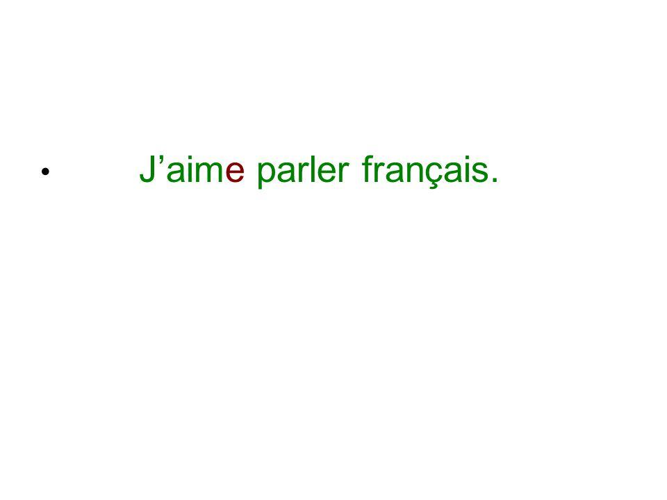 J'aime parler français.