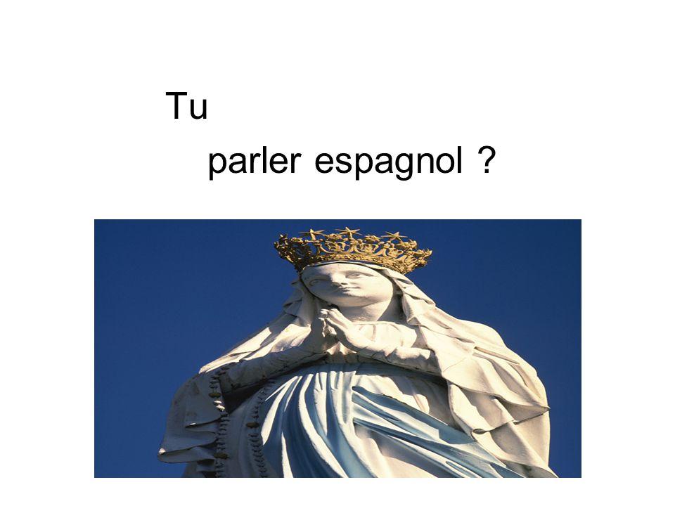 Tu parler espagnol ?