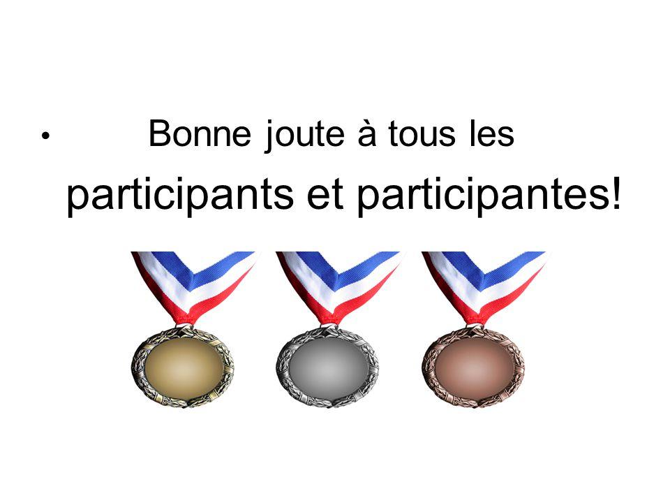 Bonne joute à tous les participants et participantes!