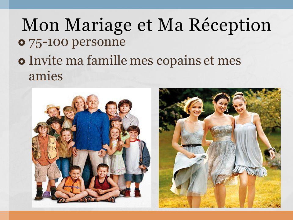  75-100 personne  Invite ma famille mes copains et mes amies Mon Mariage et Ma Réception