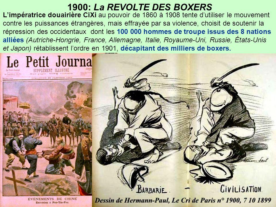 …/… 1900: La REVOLTE DES BOXERS  Dans un sursaut d'orgueil national la société secrète des « Poings de Justice et de la Concorde», surnommés les Boxe