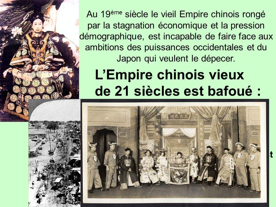 …/… Au 19 ème siècle le vieil Empire chinois rongé par la stagnation économique et la pression démographique, est incapable de faire face aux ambitions des puissances occidentales et du Japon qui veulent le dépecer.