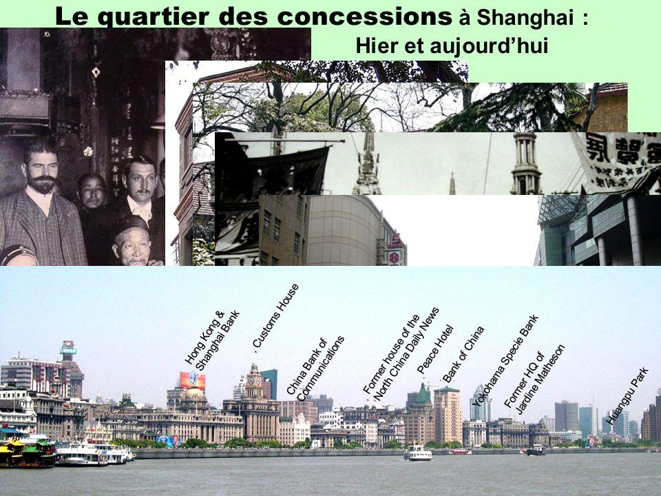 …/… Le quartier des concessions à Shanghai le long du bvd des quais, le Bund : Hier et aujourd'hui