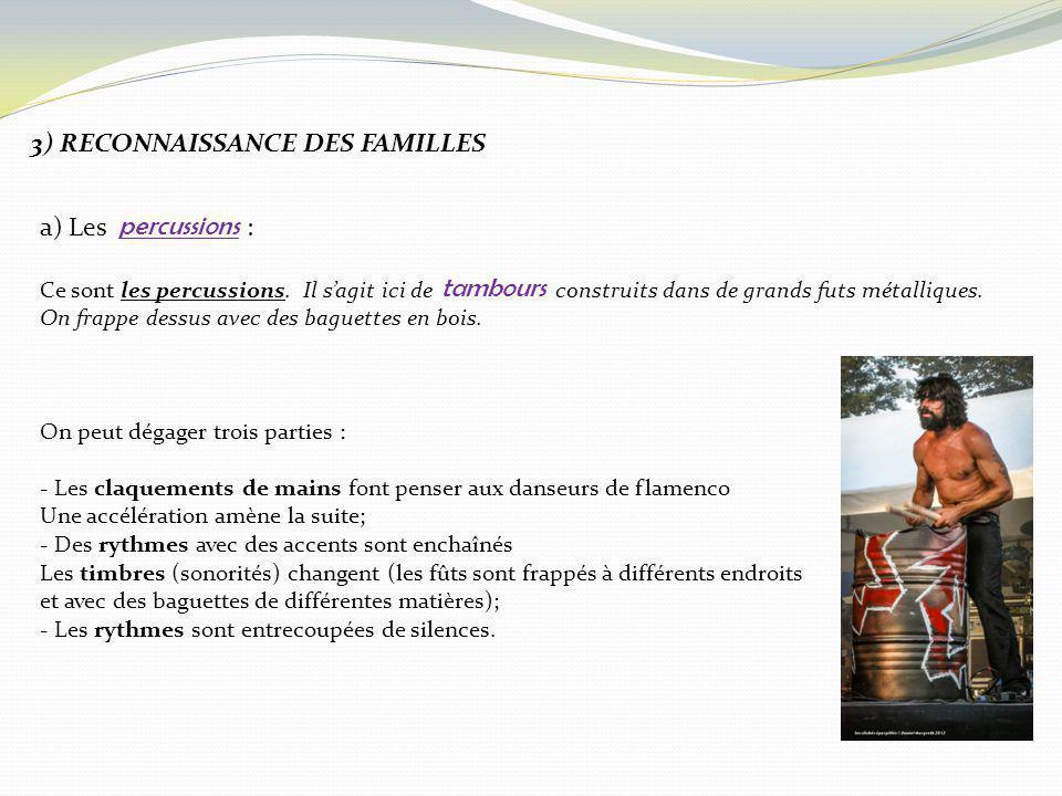 3) RECONNAISSANCE DES FAMILLES a) Les : Ce sont les percussions. Il s'agit ici de construits dans de grands futs métalliques. On frappe dessus avec de