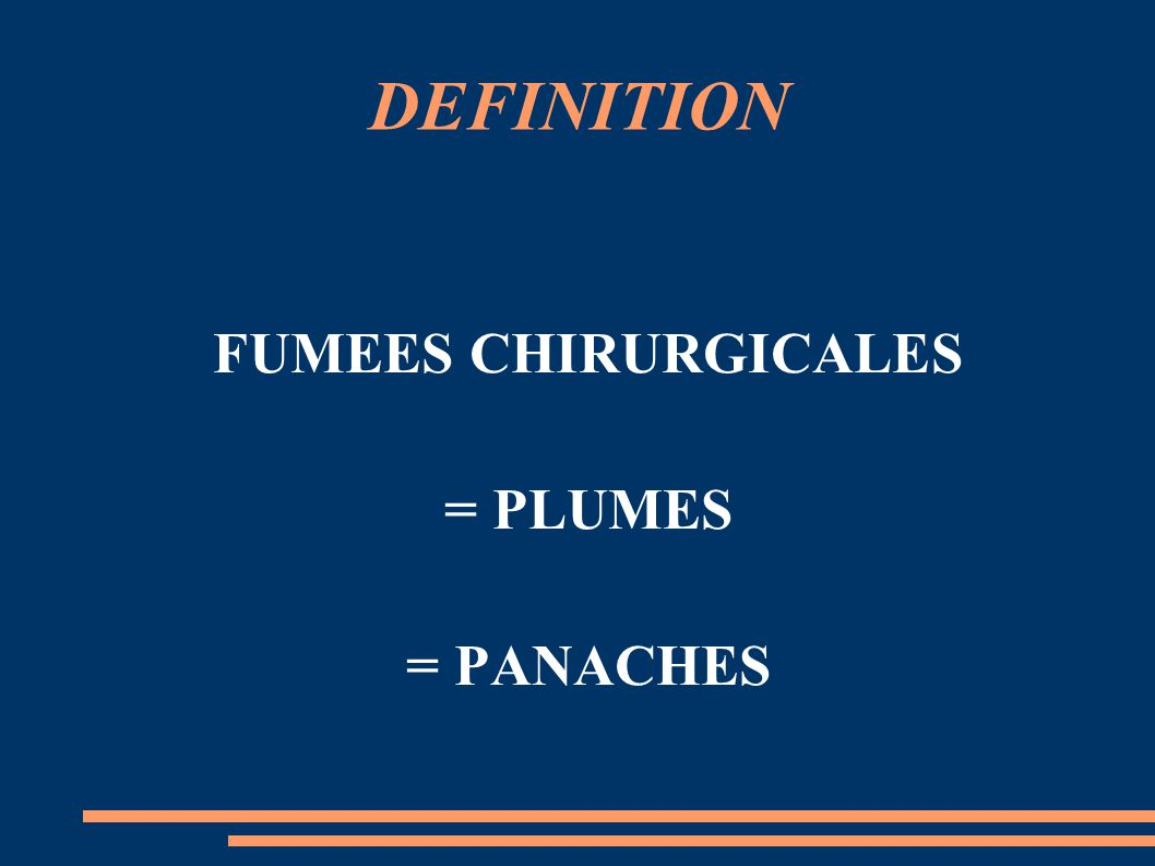 DEFINITION FUMEES CHIRURGICALES = PLUMES = PANACHES