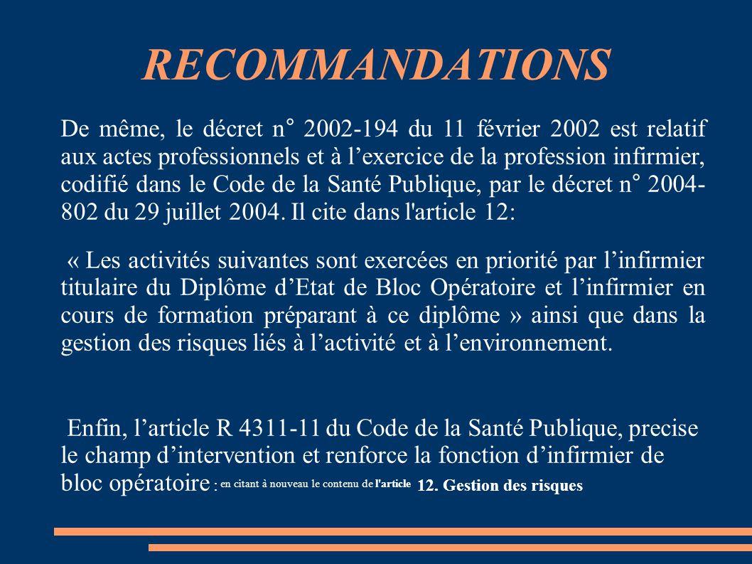 RECOMMANDATIONS De même, le décret n° 2002-194 du 11 février 2002 est relatif aux actes professionnels et à l'exercice de la profession infirmier, cod