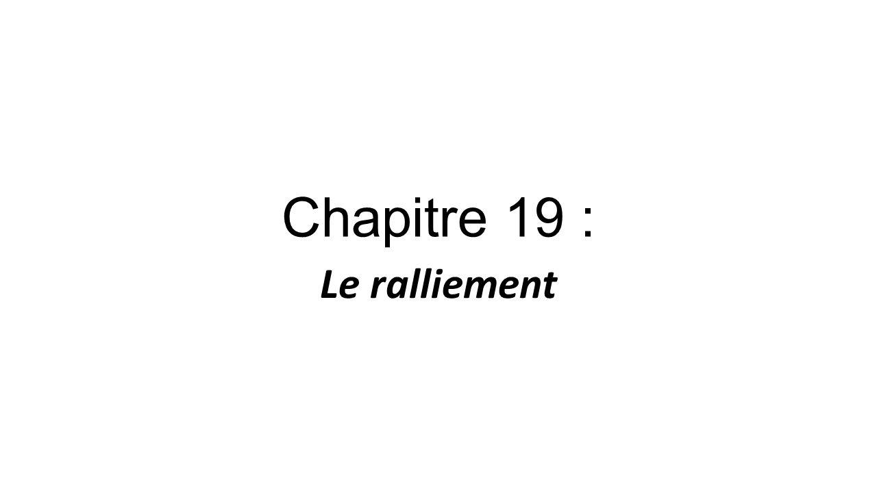 Chapitre 19 : Le ralliement