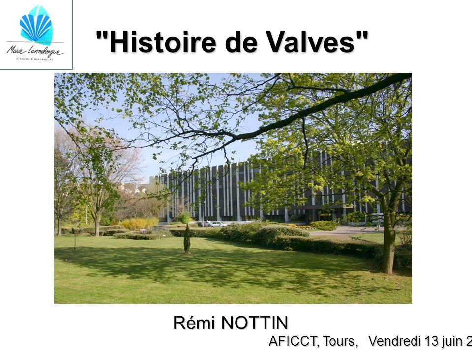 Histoire de Valves Rémi NOTTIN AFICCT, Tours, Vendredi 13 juin 2014
